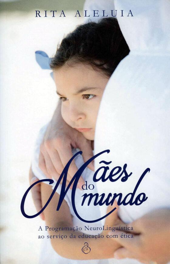 """Capa do livro """"Mães do Mundo"""" da autora Rita Aleluia"""